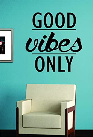 Good Vibes Only Quote Decal Sticker Wall Vinyl Art Words Decor Part 96