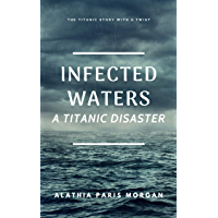 Infected Waters: A Titanic Disaster (English Edition)