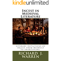 Incest in Medieval Literature: Literary depictions of incest from Beowulf to Shakespeare