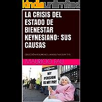 LA CRISIS DEL ESTADO DE BIENESTAR KEYNESIANO: SUS CAUSAS: COLECCIÓN RESÚMENES UNIVERSITARIOS Nº 715