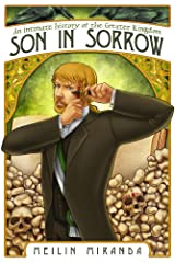 Son in Sorrow (An Intimate History of the Greater Kingdom Book 2) Kindle Edition