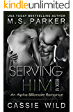 Serving HIM Vol. 6: Alpha Billionaire Romance