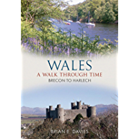Wales: A Walk Through Time - Brecon To Harlech