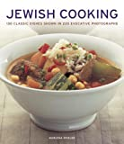 Jewish Cooking: 130 Classic Dishes Shown in 220 Evocative Photographs