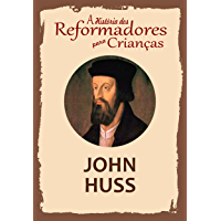 Coleção – A História dos Reformadores para Crianças: John Huss