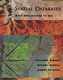 Spatial Databases: With Application to GIS