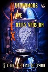 Autonomous Love Entity Version X (Origins) Kindle Edition