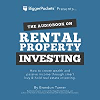 The Book on Rental Property Investing: How to Create Wealth and Passive Income Through...