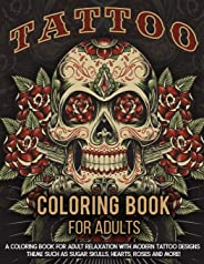 Tattoo Coloring Book For Adults: A Coloring Book For Adult Relaxation With Beautiful Modern Tattoo Designs Such As Sugar Sku