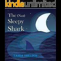 The (Not) Sleepy Shark (Xist Children's Books)