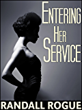 Entering Her Service: The First Step of His Feminization Journey (To Attend Upon a Witch Book 1)