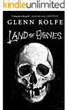 Land of Bones: 14 Tales of the Strange and Macabre