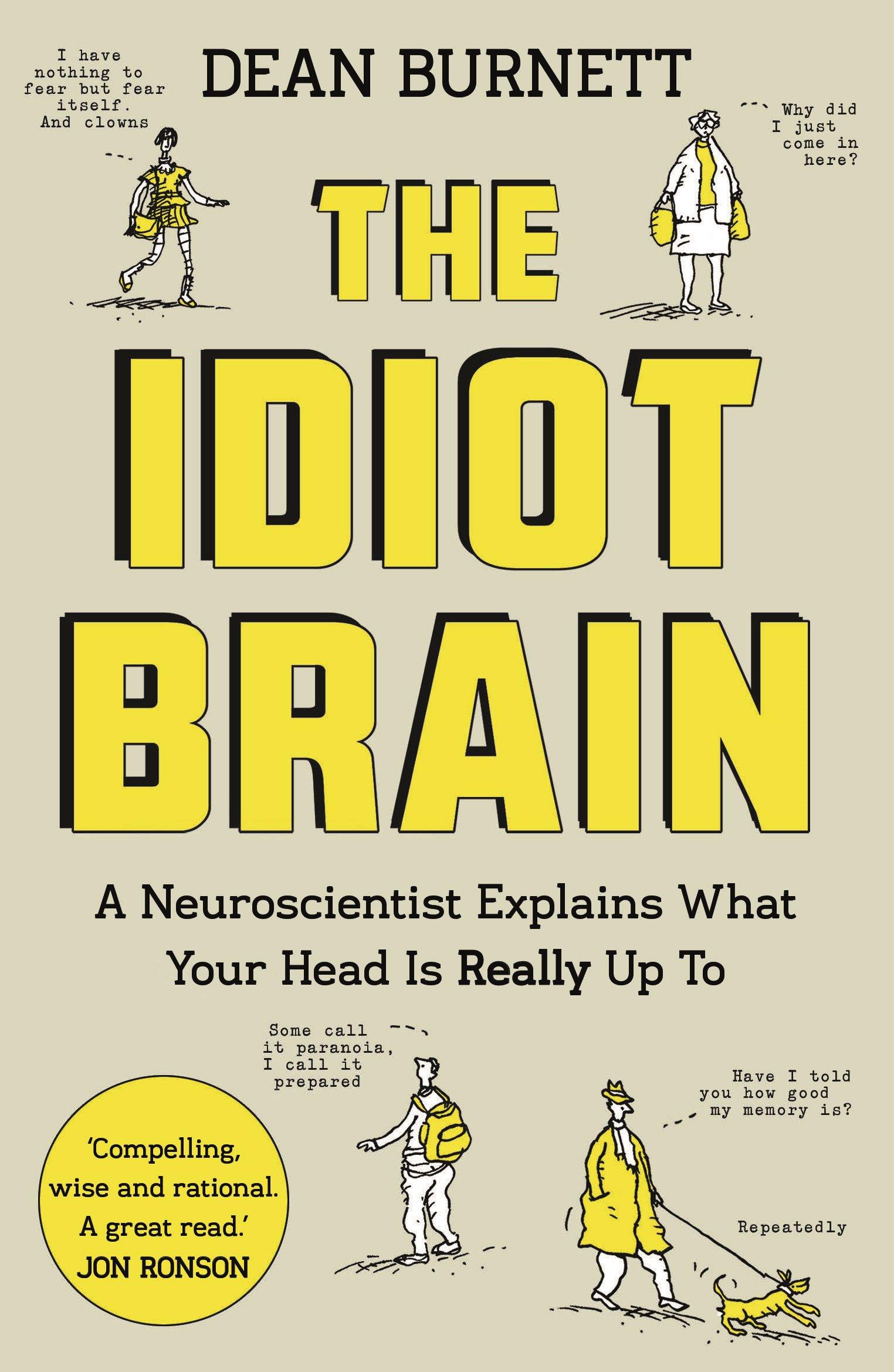 amazon the idiot brain a neuroscientist explains what your head