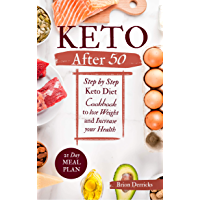 Keto After 50: Step by Step Keto Diet Cookbook to lose Weight and Increase Your Health (English Edition)