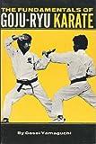 Fundamentals of Goju-Ryu Karate
