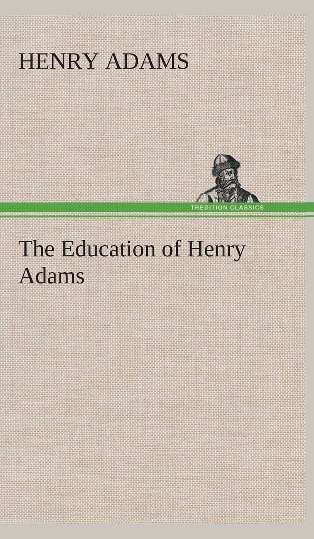The Education of Henry Adams ebook