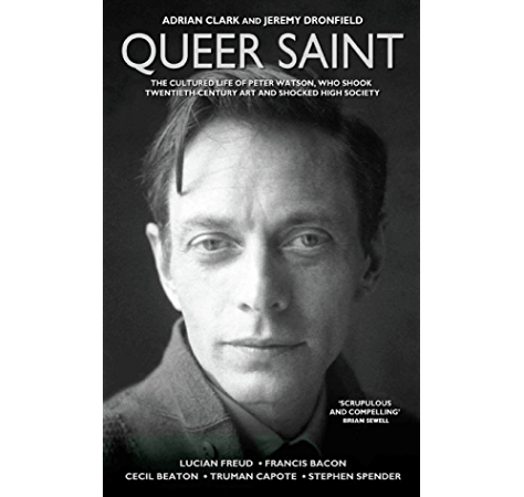 Queer Saint The Cultured Life Of Peter Watson Kindle Edition By Jeremy Dronfield Adrian Clark Arts Photography Kindle Ebooks Amazon Com