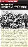 Primeira Guerra Mundial - Série L&PM Pocket Encyclopaedia