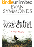 Though the Frost Was Cruel: A Winter Haunting