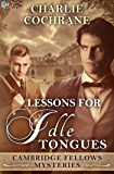 Lessons for Idle Tongues (Cambridge Fellows Mysteries Book 11)