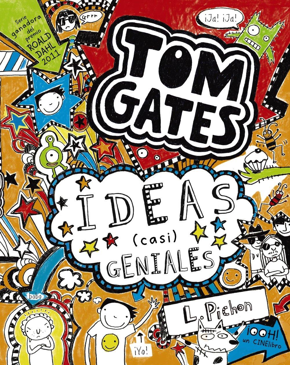 Tom Gates: Ideas casi geniales Castellano - A Partir De 10 Años - Personajes  Y Series - Tom Gates: Amazon.es: Liz Pichon, Daniel Cortés Coronas: Libros