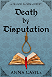 Death by Disputation (A Francis Bacon Mystery Book 2)