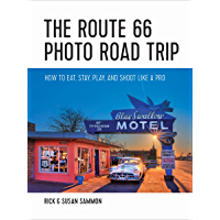 The Route 66 Photo Road Trip: How to Eat, Stay, Play, and Shoot Like a Pro book cover