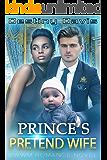 Prince's Pretend Wife: A BWWM Romance