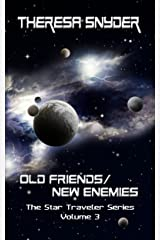 Old Friends/New Enemies (The Star Traveler Series Book 3) Kindle Edition