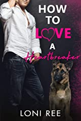 How to Love a Heartbreaker Kindle Edition