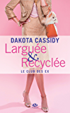 Larguée et recyclée: Le Club des ex, T1