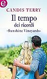 Il tempo dei ricordi (eLit) (Sunshine Creek Vineyards Vol. 1)