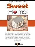 Sweet home : Tutto quello che avresti voluto sapere per comprare, ristrutturare, imbiancare, arredare, illuminare, riscaldare la tua casa e non hai mai osato chiedere: 7 (Life style)