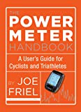 Power Meter Handbook: A User's Guide for Cyclists and Triathletes