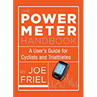 The Power Meter Handbook: A User's Guide for Cyclists and Triathletes (English Edition)