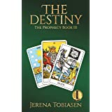 The Destiny (The Prophesy Saga Book 3)