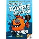 The SeaQuel: My Big Fat Zombie Goldfish (My Big Fat Zombie Goldfish, 2)