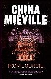 Iron Council: A Bas-Lag Novel 3