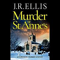 Murder at St Anne's (A Yorkshire Murder Mystery Book 7)