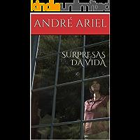 SURPRESAS DA VIDA (Portuguese Edition)