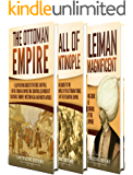 Ottoman Empire: A Captivating Guide to the Rise and Fall of the Ottoman Empire, The Fall of Constantinople, and the Life of Suleiman the Magnificent