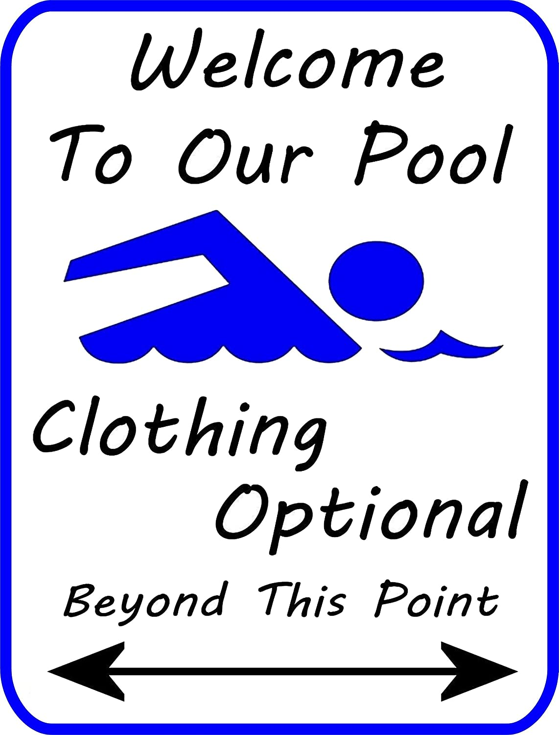 Top Shelf Novelties Welcome to Our Pool Clothing Optional Beyond This Point Laminated Pool Sign sp1682