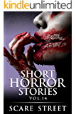 Short Horror Stories Vol. 14: Scary Ghosts, Monsters, Demons, and Hauntings (Supernatural Suspense Collection)