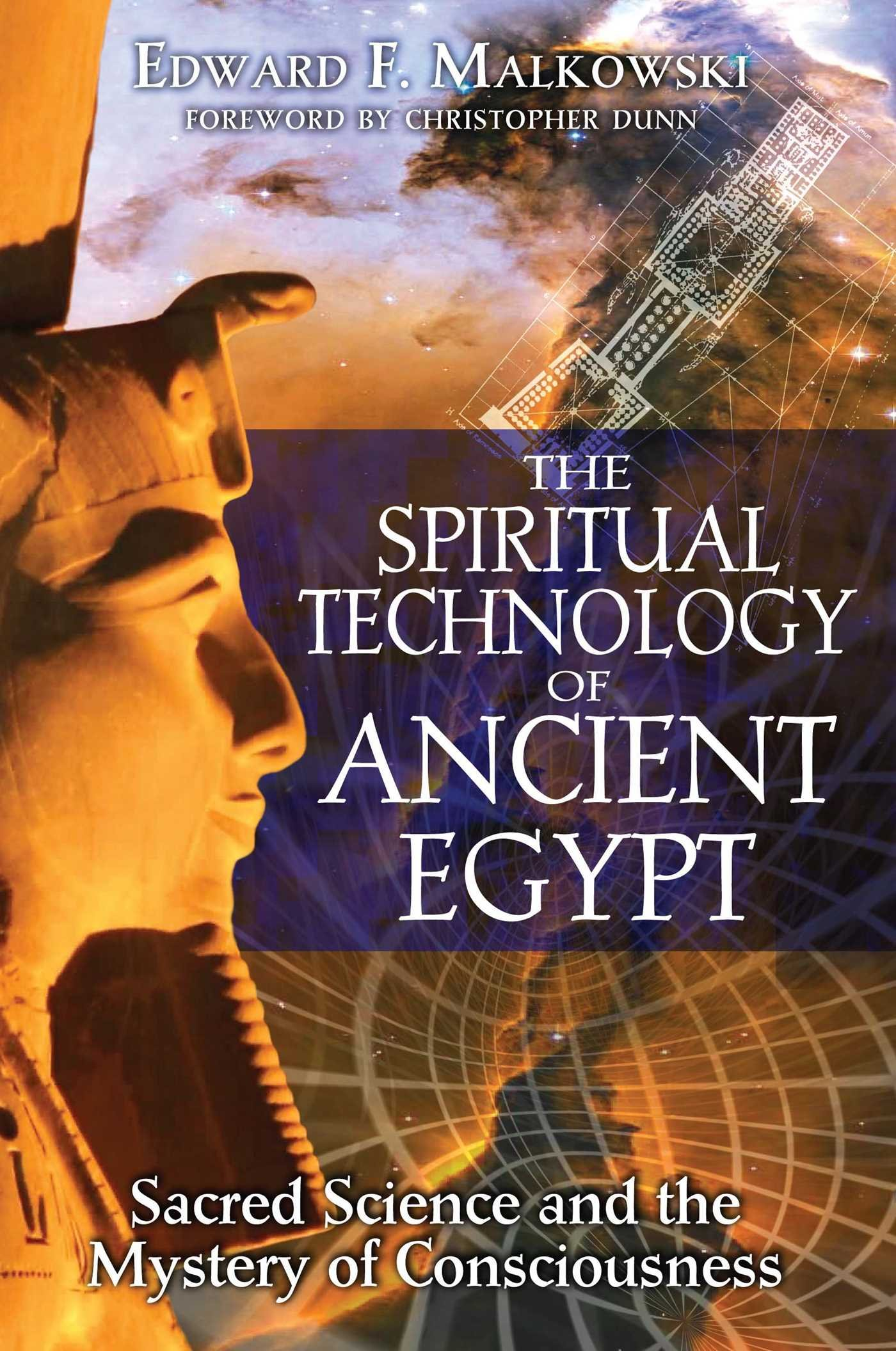 The Spiritual Technology Of Ancient Egypt Sacred Science And The