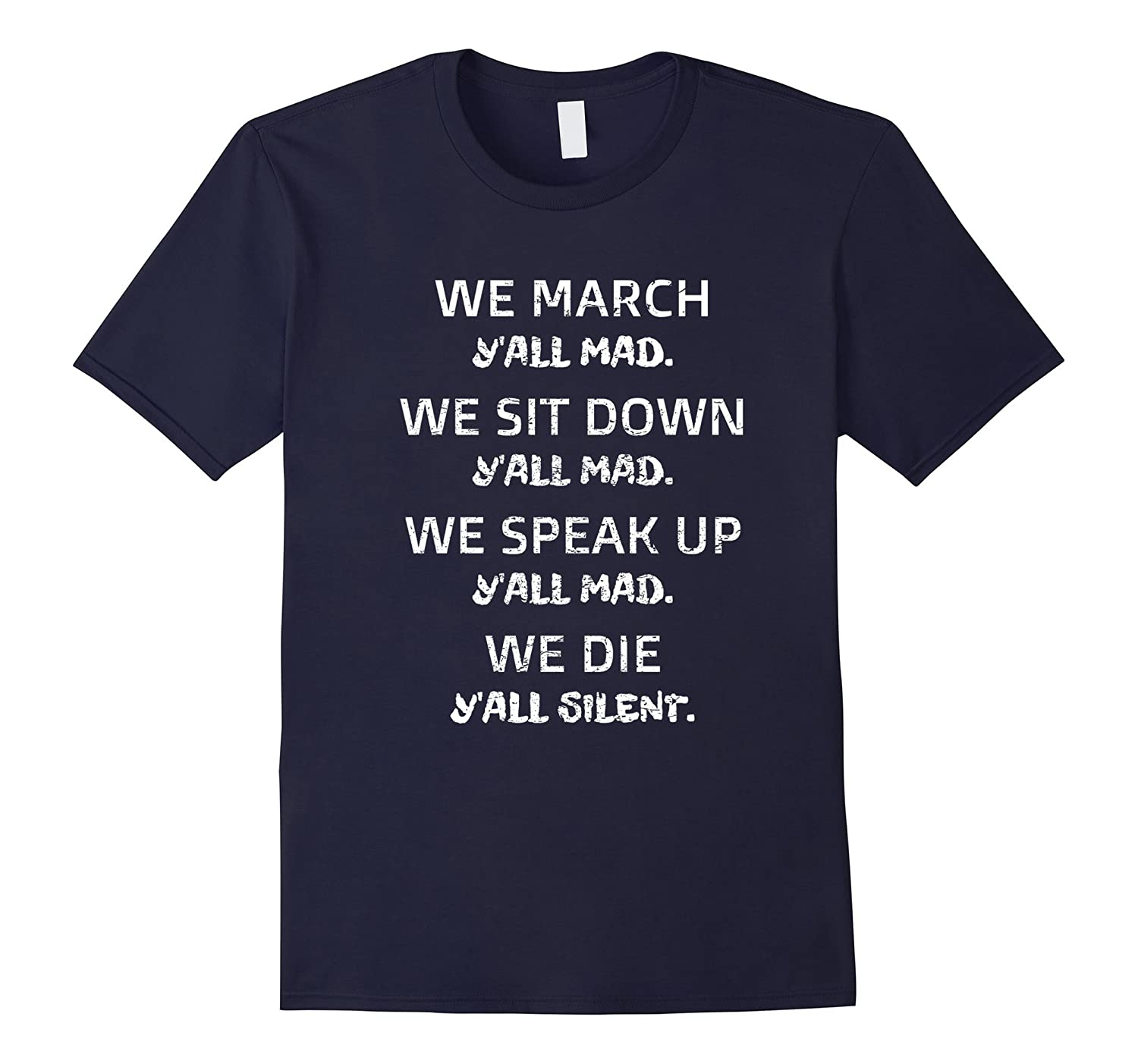 We March Y'all Mad - Black Pride T Shirt Men Women-FL