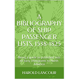 A bibliography of ship passenger lists, 1538-1825; being a guide to published lists of early immigrants to North America