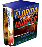 Florida Is Murder (Due Justice and Surface Tension Mystery Double Feature) (Florida Mystery Double Feature Book 1)