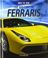 The History Of Ferraris (Under The
