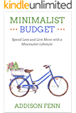 Minimalist Budget: Spend Less and Live More with a Minimalist Lifestyle
