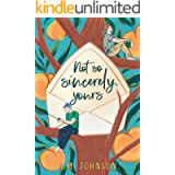 Not So Sincerely, Yours (For Him Book 2)